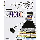 Le grand livre du dessin de mode