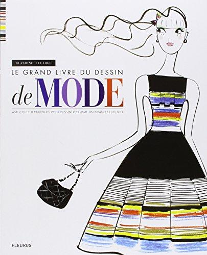 Le grand livre du dessin de mode par Blandine Lelarge