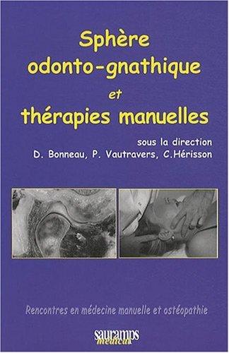 Sphère odonto-gnathique et thérapie manuelles par Dominique Bonneau, Philippe Vautravers, Christian Hérisson, Collectif