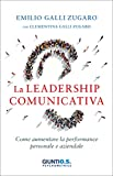 La leadership comunicativa. Come aumentare la performance personale e aziendale