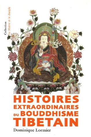 Histoires extraordinaires du Bouddhisme par Dominique Lormier