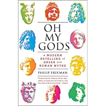 Oh My Gods: A Modern Retelling of Greek and Roman Myths (English Edition)