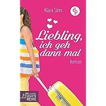 Liebling, ich geh dann mal: Midlife-Blues und Sommer-Erwachen (Frauenroman, Liebesroman): 3 (Die Starke-Frauen-Reihe)