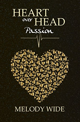 Heart over Head: Passion von [Wide, Melody]