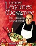 LES BONS LEGUMES DU MONASTERE - Les Editions de l'Homme - 16/08/1999