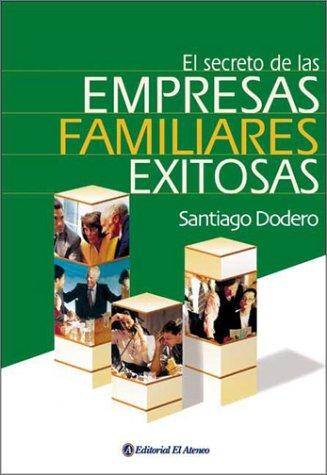 El secreto de las empresas familiares exitosas por Santiago Dodero