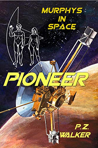Pioneer: Murphys In Space by [Walker, P.Z.]