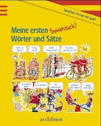 Meine ersten Wörter und Sätze: Spanisch (Sprach- und Länderführer für Kinder)