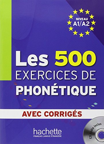 Les cinq cents exercices de phonetique. Livre-Corrigés integrés. Per le Scuole superiori. Con CD Audio