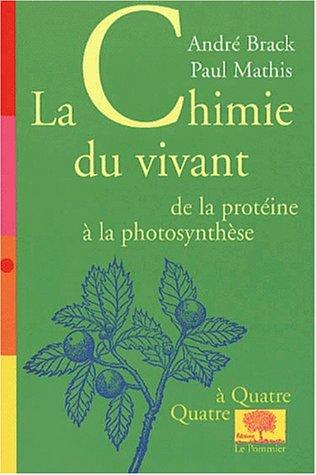 La chimie du vivant: de la protine  la photosynthse