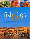 Fish and Figs: The World's Healthiest Recipes from the Island of Crete