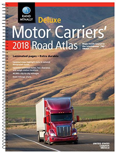 arriers' Road Atlas 2018: United States, Canada, Mexico; Maps Inside Keyed to the IntelliRoute TND Truck GPS (Rand Mcnally Motor Carriers' Road Atlas Deluxe Edition) ()