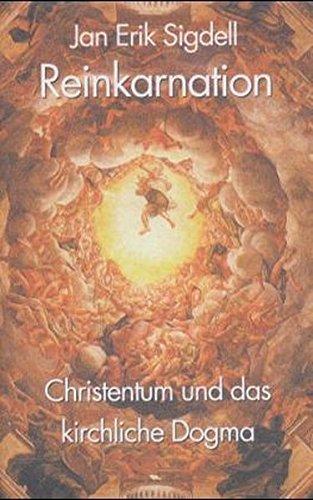 Reinkarnation. Christentum und kirchliches Dogma.