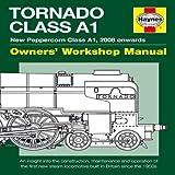 Tornado Manual: New Peppercorn Class A1 Locomotive (Owner's Workshop Manual) (Haynes Owners Workshop Manuals (Hardcover))