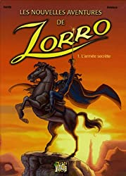 Les nouvelles aventures de Zorro, Tome 1 : L'armée secrète