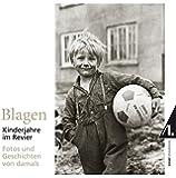 Blagen - Kinderjahre im Revier: Fotos und Geschichten von damals