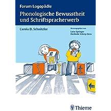 Phonologische Bewusstheit und Schriftspracherwerb (Forum Logopädie)