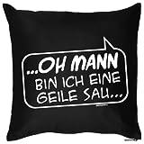 bedrucktes lustiges Fun Sofa Kissen: Oh Mann bin ich eine