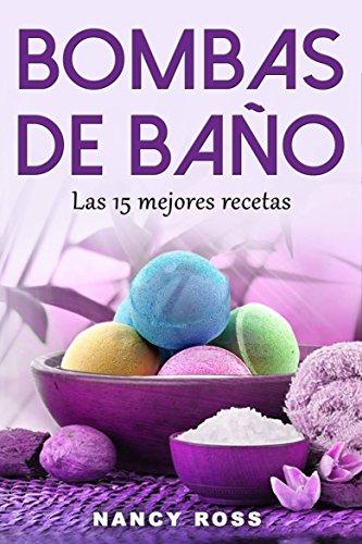 Descargar Libro Bombas de baño: Las 15 mejores recetas de Nancy Ross