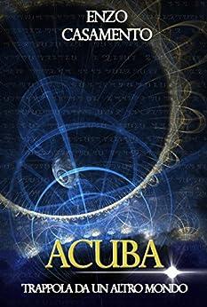ACUBA: Trappola da un altro mondo di [Casamento, Enzo]