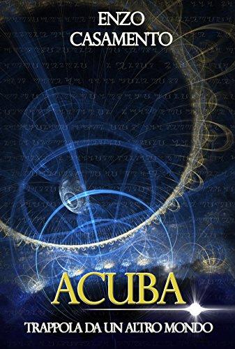 ACUBA: Trappola da un altro mondo (Italian Edition)