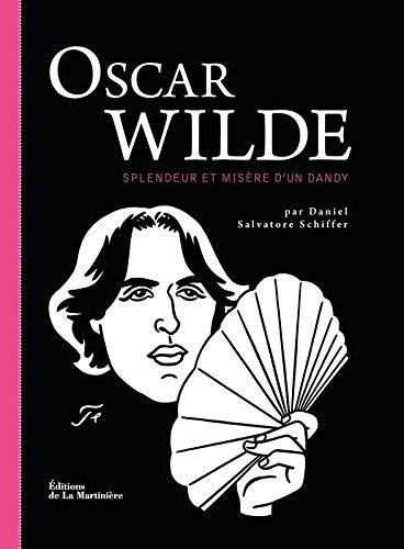 Oscar Wilde. Splendeur et misre d'un dandy