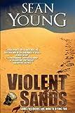 Violent Sands - A Novel by Sean Young (2006-11-12)
