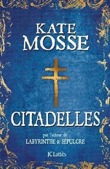 Citadelles (Romans historiques) par [Mosse, Kate]