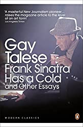 Frank Sinatra Has a Cold and Other Essays. Gay Talese (Penguin Modern Classics) by Gay Talese (2011-03-01)