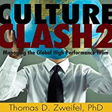 Culture Clash 2: Managing the Global High Performance Team