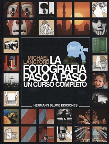 La fotografía paso a paso. Un curso completo por Michael Langford
