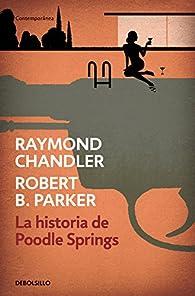 La historia de Poodle Springs par Raymond Chandler