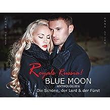 ROYALS Russia! Die Schöne, der Lord & der Fürst (BLUE MOON Anthologien 2)