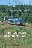 Les danseuses de la République - SNCF, transports publics et autres