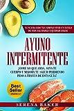 Ayuno Intermitente: ¡Come lo que Amas, Sana tu Cuerpo y Mejora tu Salud Perdiendo Peso a través de...