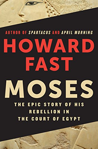 Moses The Epic Story Of His Rebellion In The Court Of Egypt