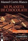 Mi planeta de chocolate: Relatos de un expósito. par Manuel Cortés Blanco