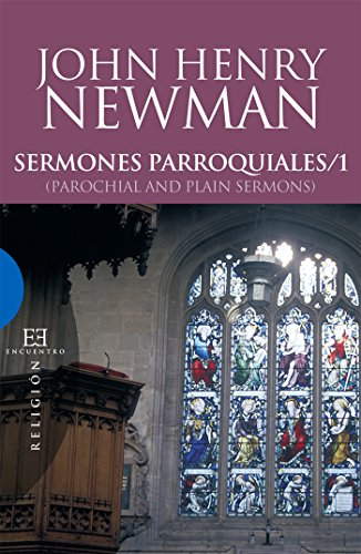 Sermones parroquiales / 1: (Parochial and Plain Sermons) (Ensayo nº 302) (Spanish Edition)