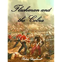 Flashman and the Cobra (Adventures of Thomas Flashman Book 2)