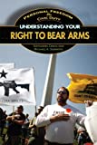 Understanding Your Right to Bear Arms