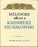 Mélanges offerts a Kazimierz Michalowski.