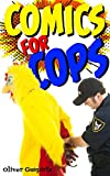 Comics for Cops (Funny Comic Books Book 1)