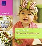 Nähen für die Kleinsten: 20 Lieblingsstücke für Babys und Kleinkinder