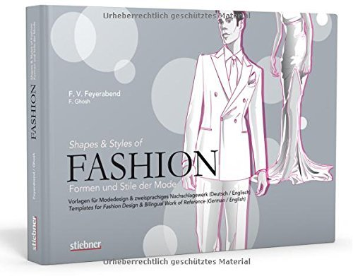 Shapes and Styles of Fashion, Templates for Fashion Design & Bilingual Work of Reference (German / English) by F. Volker Feyerabend (2008-03-02)