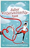 Süßer Winterweihnachtskuss: Eine Liebesgeschichte in 24 Kapiteln von Anja Massoth