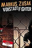 Buchinformationen und Rezensionen zu Vorstadtfighter von Markus Zusak