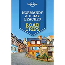 Lonely Planet Normandy & D-Day Beaches Road Trips (Travel Guide) (English Edition)