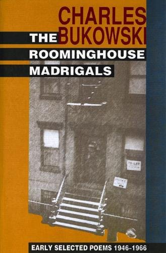 The Roominghouse Madrigals: Early Selected Poems 1946-1966: Selected Poems, 1946-66