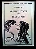 Petit traité de manipulation et séduction