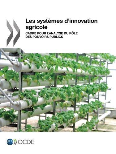 Les systmes d'innovation agricole : Cadre pour l'analyse du rle des pouvoirs publics